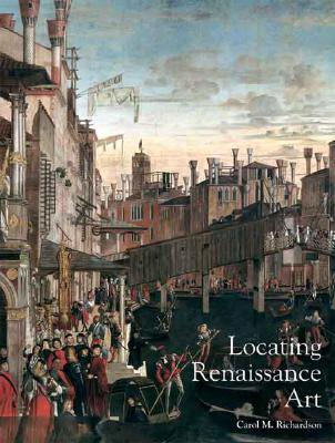 Locating Renaissance Art By Richardson, Carol M. (EDT)