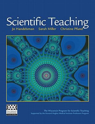 Scientific Teaching By Handelsman, J. O./ Miller, Sara/ Pfund, Christine