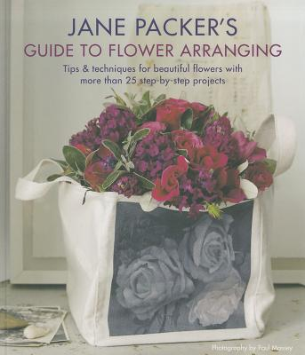 Jane Packer's Guide to Flower Arranging By Packer, Jane